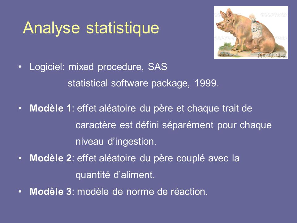 Analyse statistique Logiciel: mixed procedure, SAS