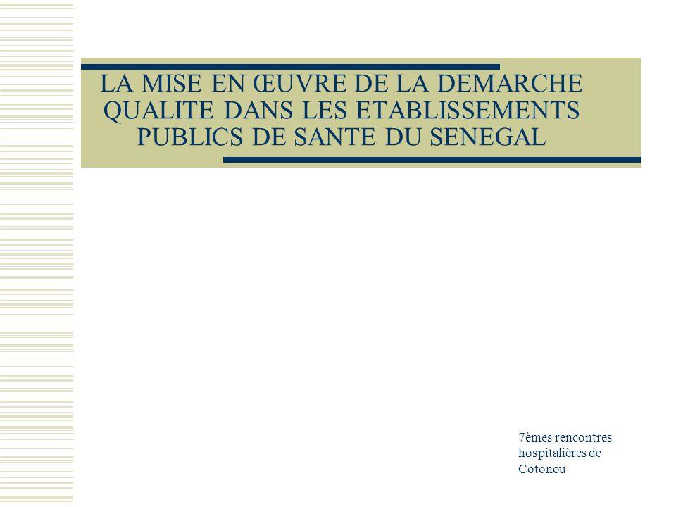 LA MISE EN ŒUVRE DE LA DEMARCHE QUALITE DANS LES ETABLISSEMENTS PUBLICS DE SANTE DU SENEGAL