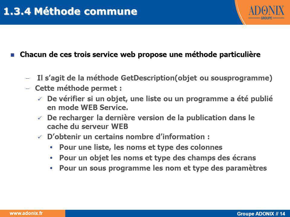1.3.4 Méthode commune Chacun de ces trois service web propose une méthode particulière.