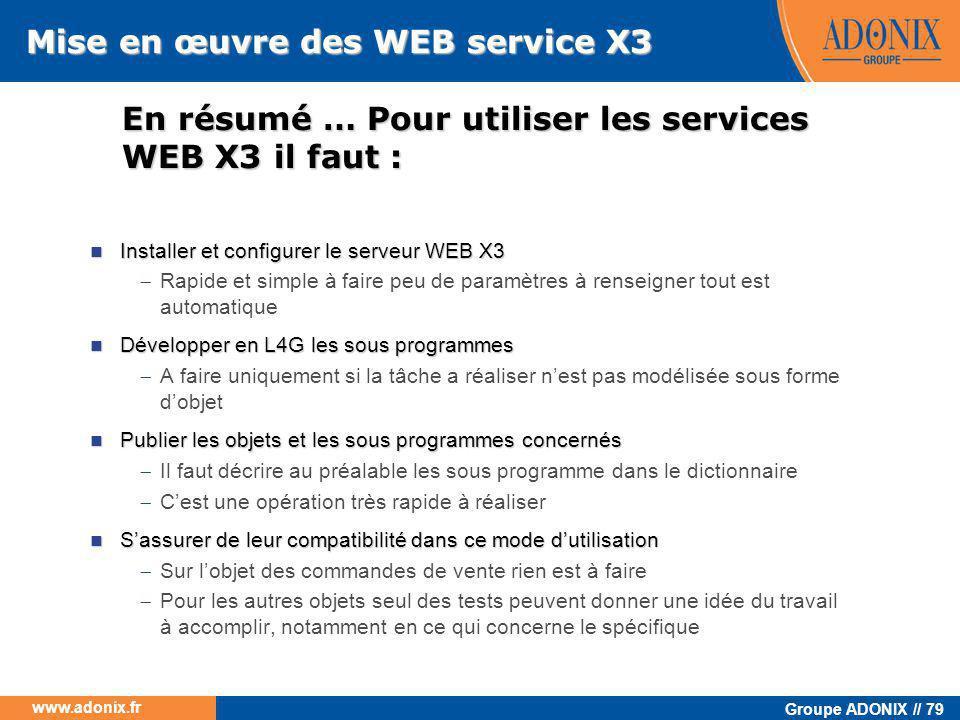 En résumé … Pour utiliser les services WEB X3 il faut :