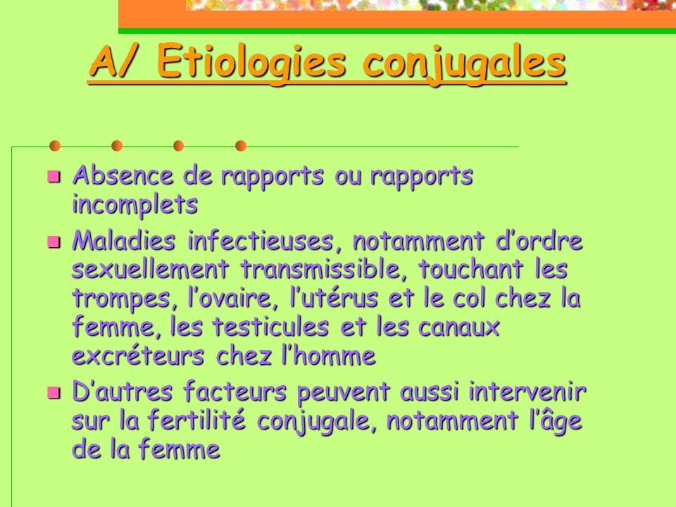 A/ Etiologies conjugales