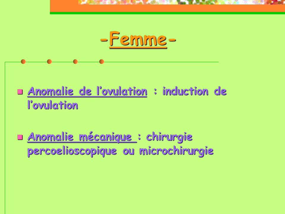 -Femme- Anomalie de l'ovulation : induction de l'ovulation