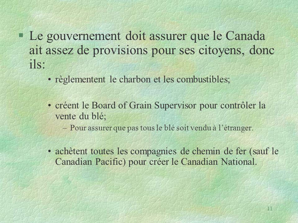 Le gouvernement doit assurer que le Canada ait assez de provisions pour ses citoyens, donc ils: