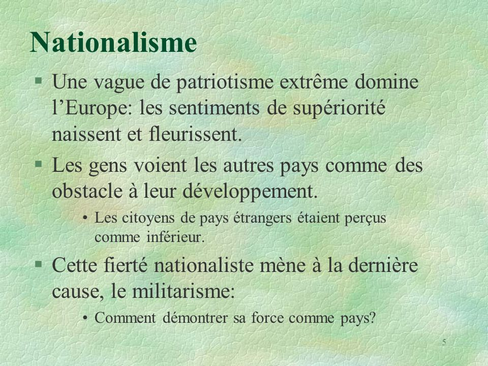 Nationalisme Une vague de patriotisme extrême domine l'Europe: les sentiments de supériorité naissent et fleurissent.