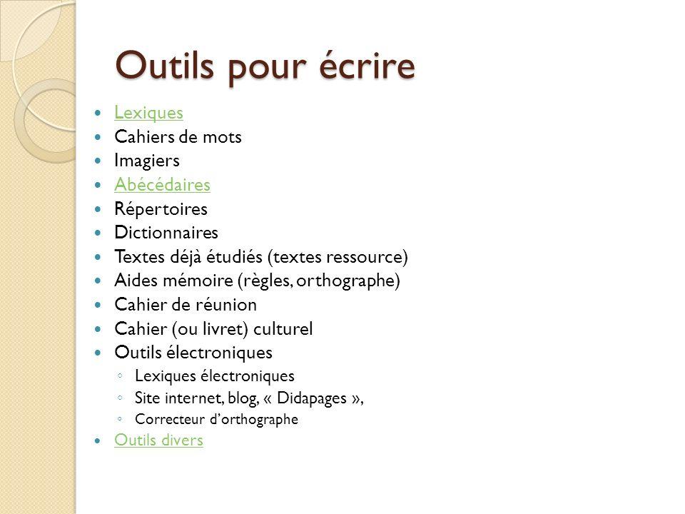 Outils pour écrire Lexiques Cahiers de mots Imagiers Abécédaires