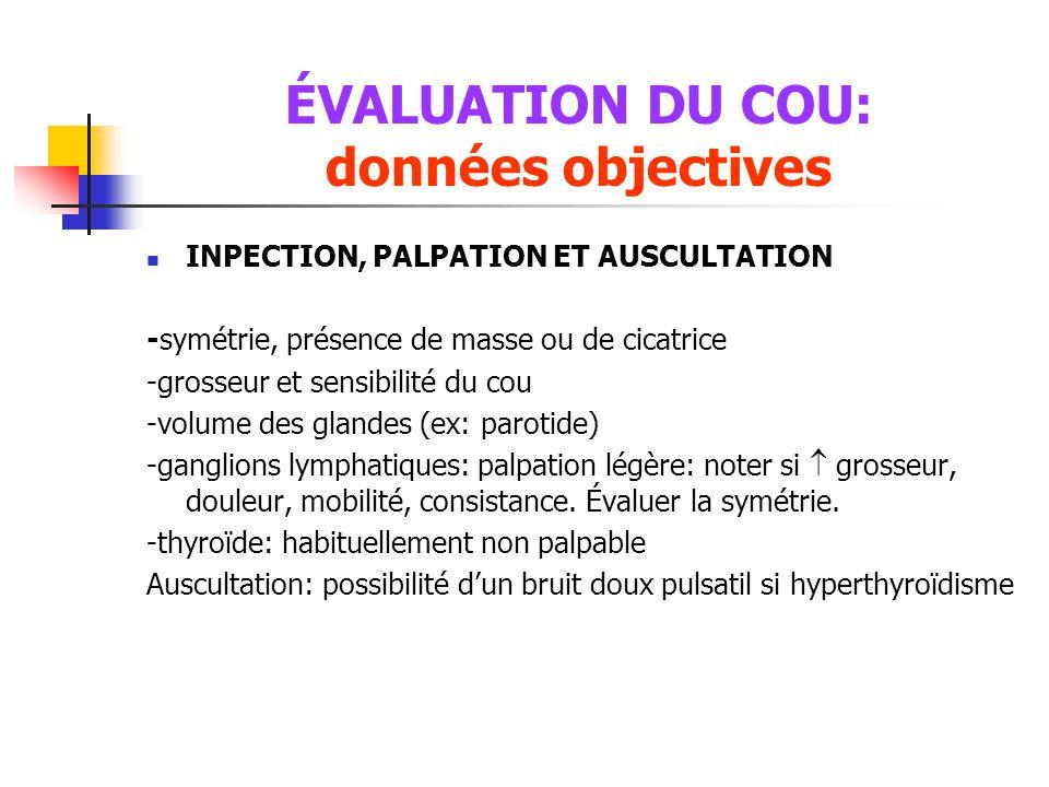 ÉVALUATION DU COU: données objectives
