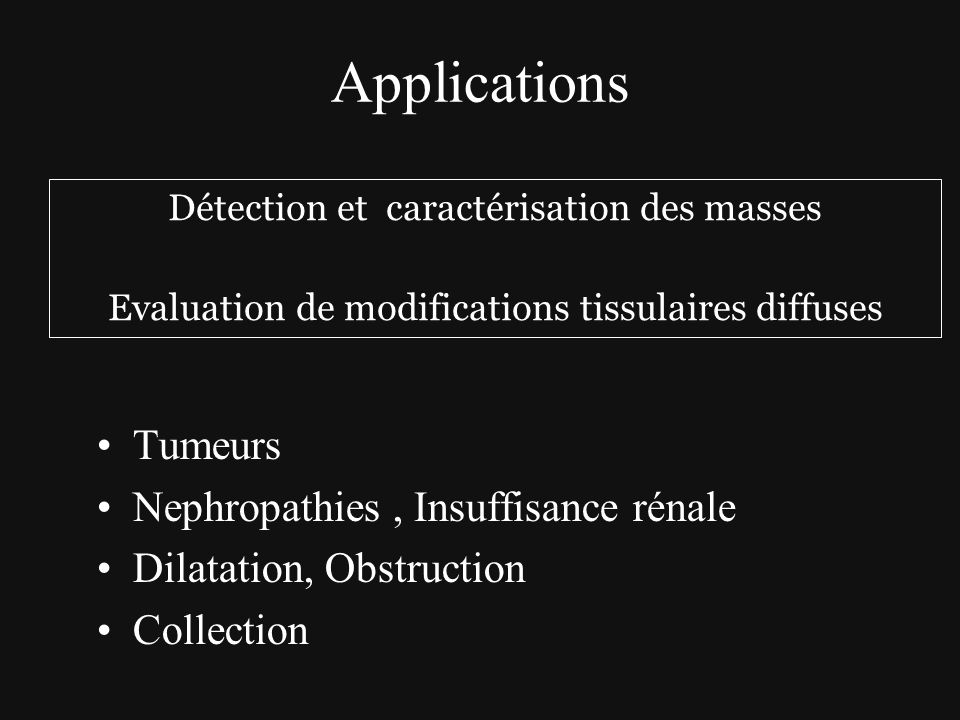 Applications Tumeurs Nephropathies , Insuffisance rénale