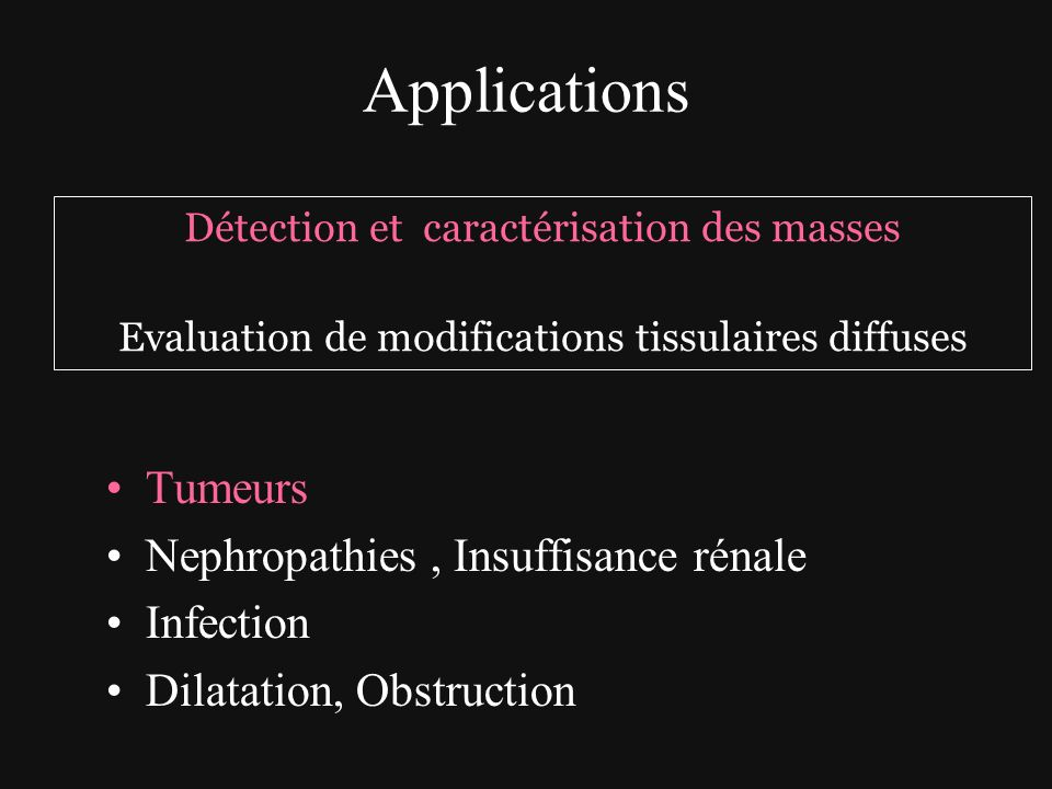 Applications Tumeurs Nephropathies , Insuffisance rénale Infection
