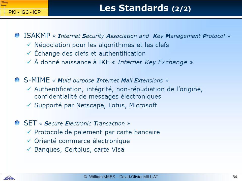 Les Standards (2/2)PKI - IGC - ICP. ISAKMP « Internet Security Association and Key Management Protocol »