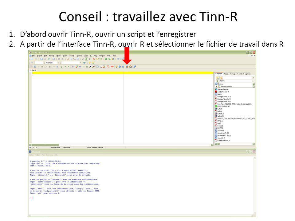 Conseil : travaillez avec Tinn-R