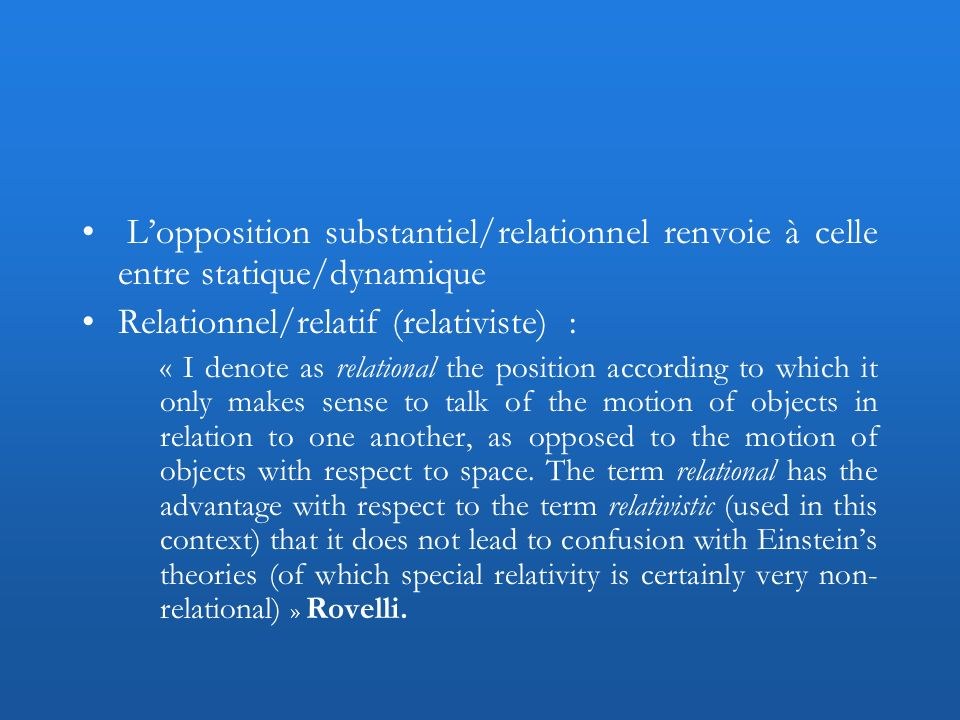 Relationnel/relatif (relativiste) :