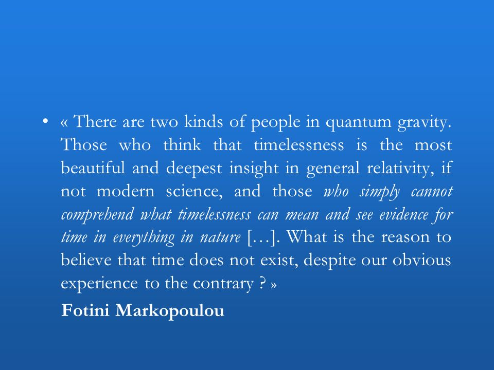« There are two kinds of people in quantum gravity