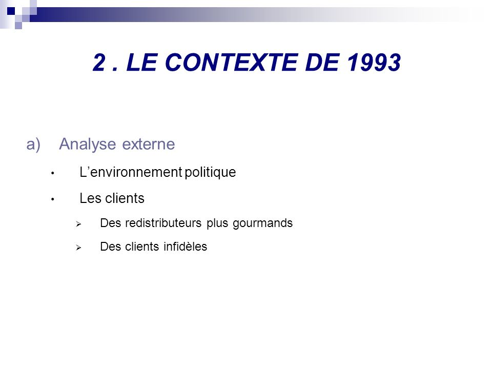 2 . LE CONTEXTE DE 1993 Analyse externe L'environnement politique