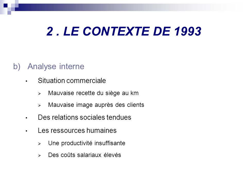 2 . LE CONTEXTE DE 1993 Analyse interne Situation commerciale