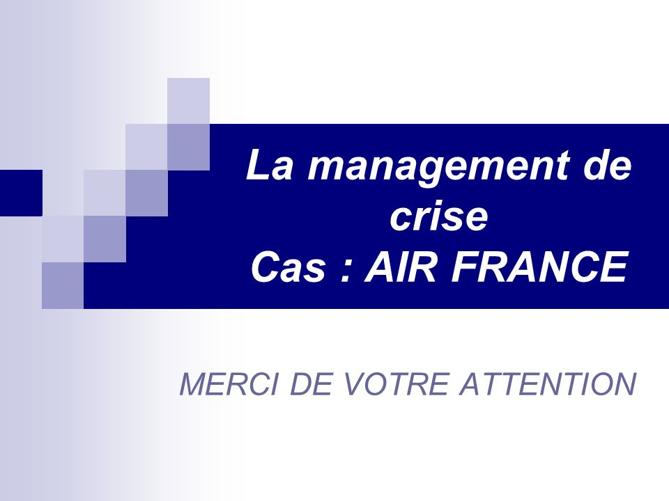 La management de crise Cas : AIR FRANCE