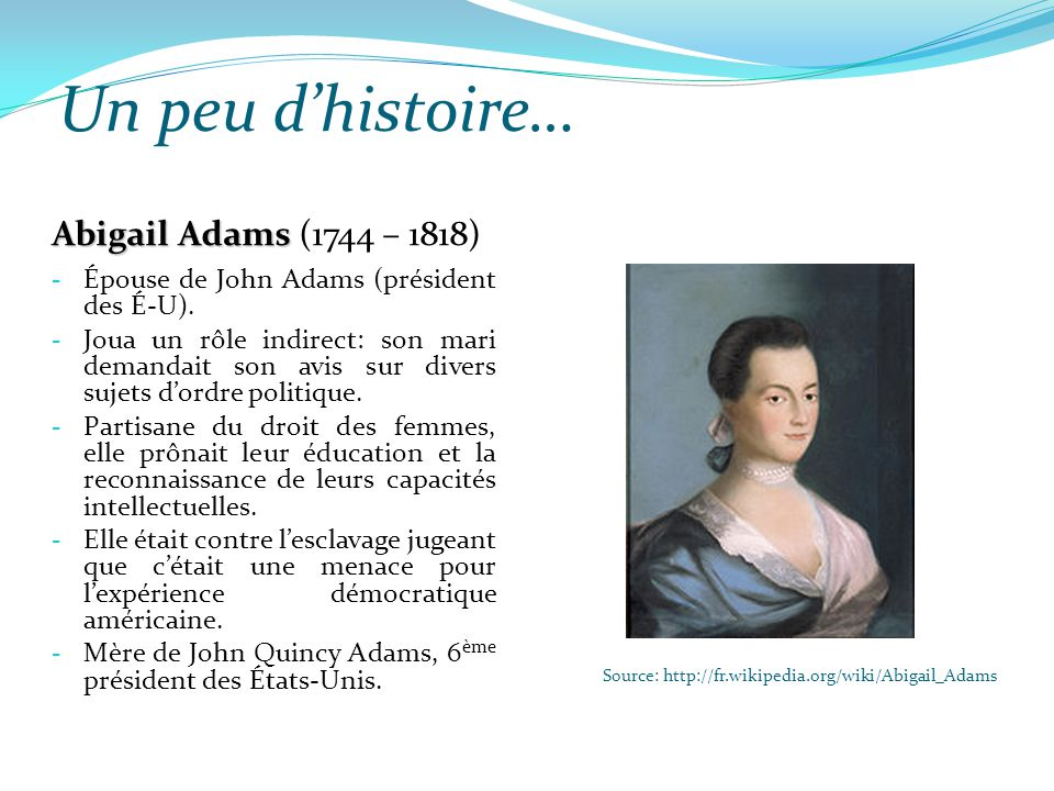 Source: http://fr.wikipedia.org/wiki/Abigail_Adams