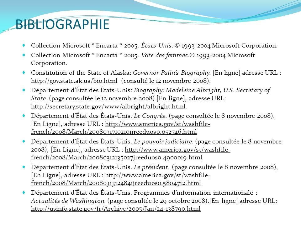 BIBLIOGRAPHIE Collection Microsoft ® Encarta ® 2005. États-Unis. © 1993-2004 Microsoft Corporation.