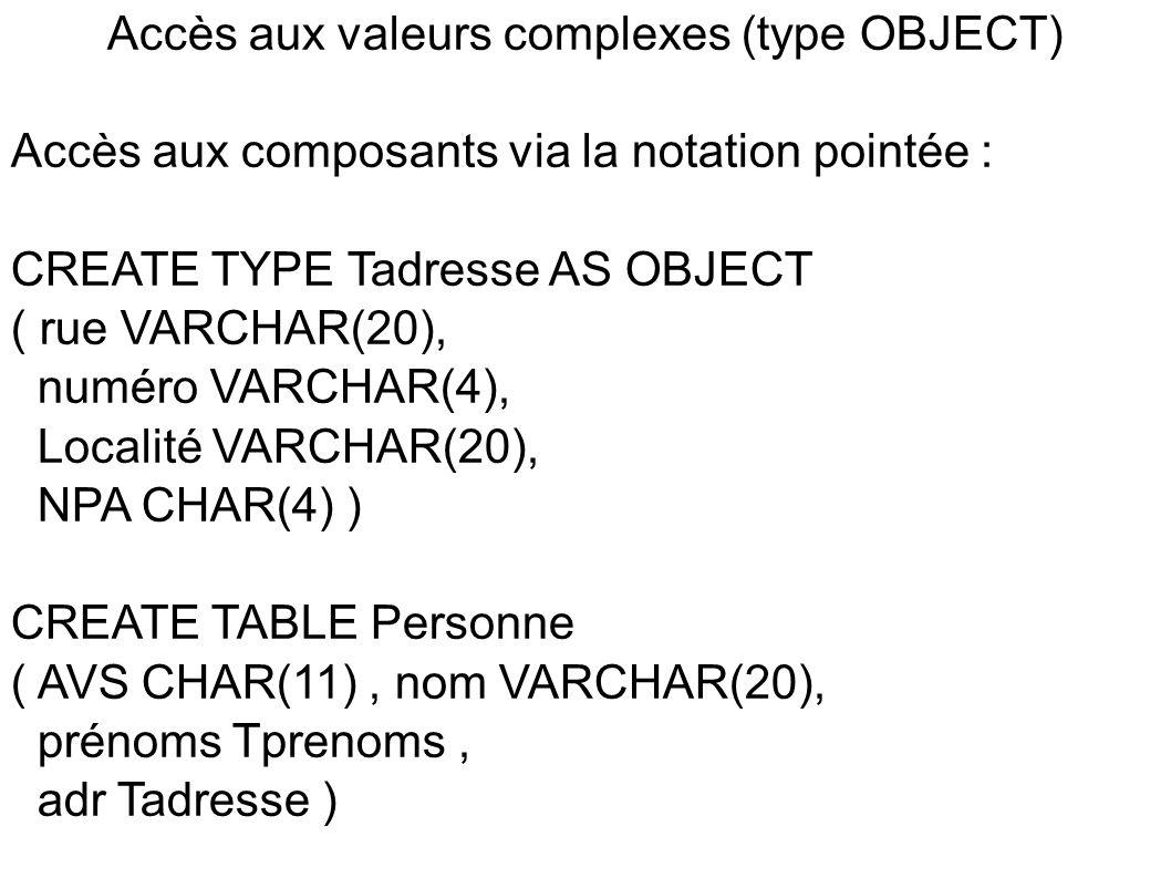 Accès aux valeurs complexes (type OBJECT)