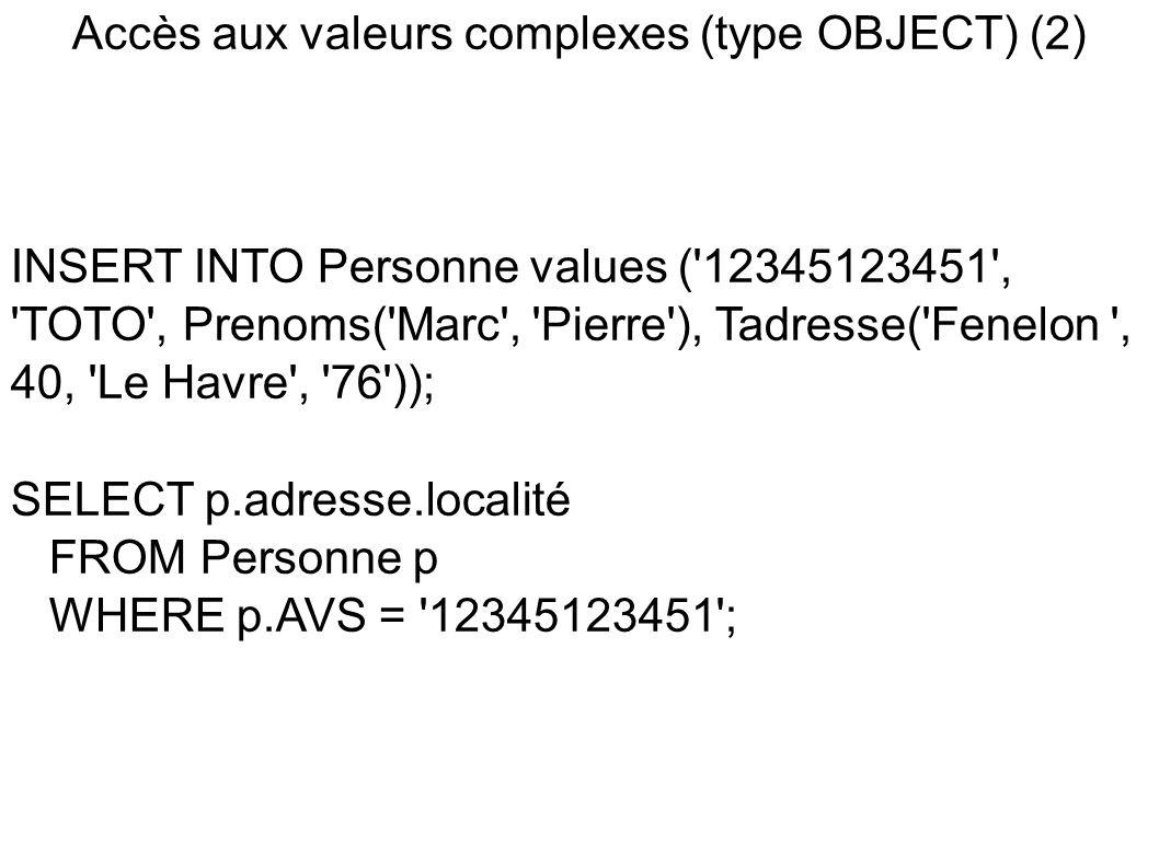 Accès aux valeurs complexes (type OBJECT) (2)