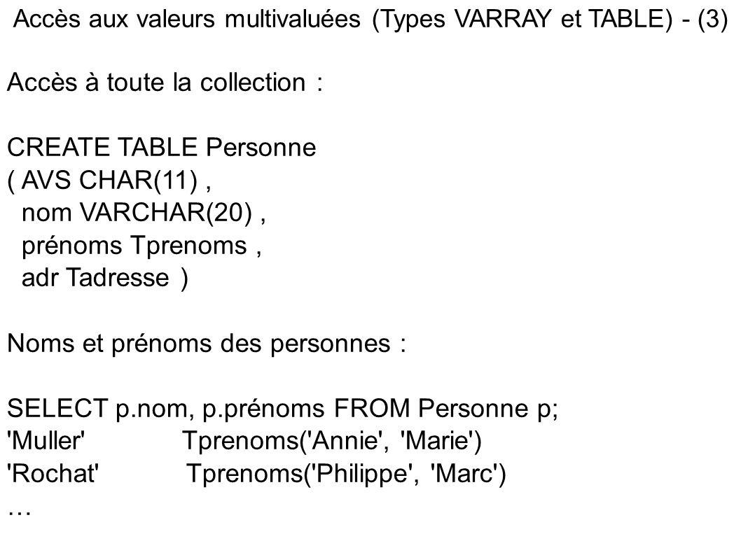 Accès aux valeurs multivaluées (Types VARRAY et TABLE) - (3)
