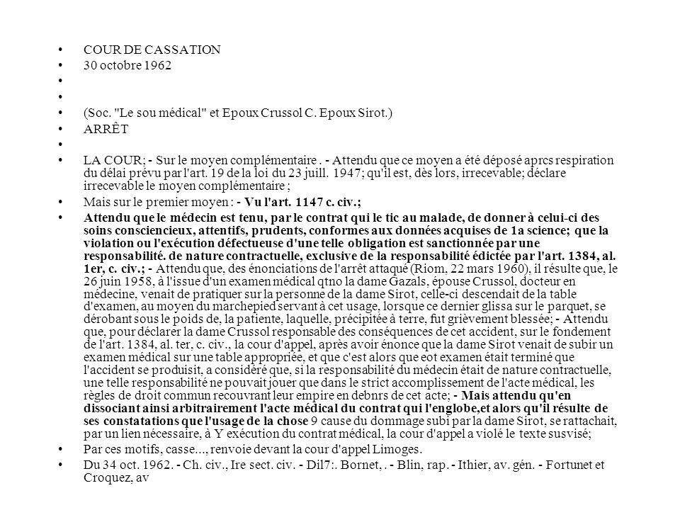 COUR DE CASSATION 30 octobre 1962. (Soc. Le sou médical et Epoux Crussol C. Epoux Sirot.) ARRÊT.