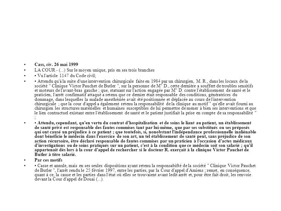Cass, civ. 26 mai 1999 LA COUR - (...) Sur le moyen unique, pris en ses trois branches. • Vu l article 1147 du Code civil;