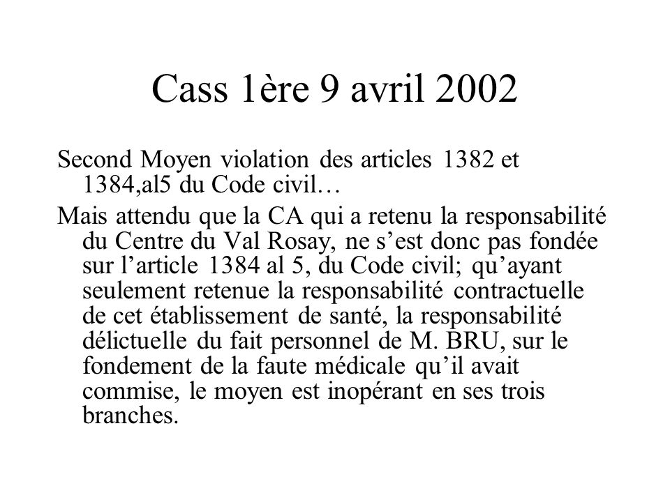 Cass 1ère 9 avril 2002Second Moyen violation des articles 1382 et 1384,al5 du Code civil…
