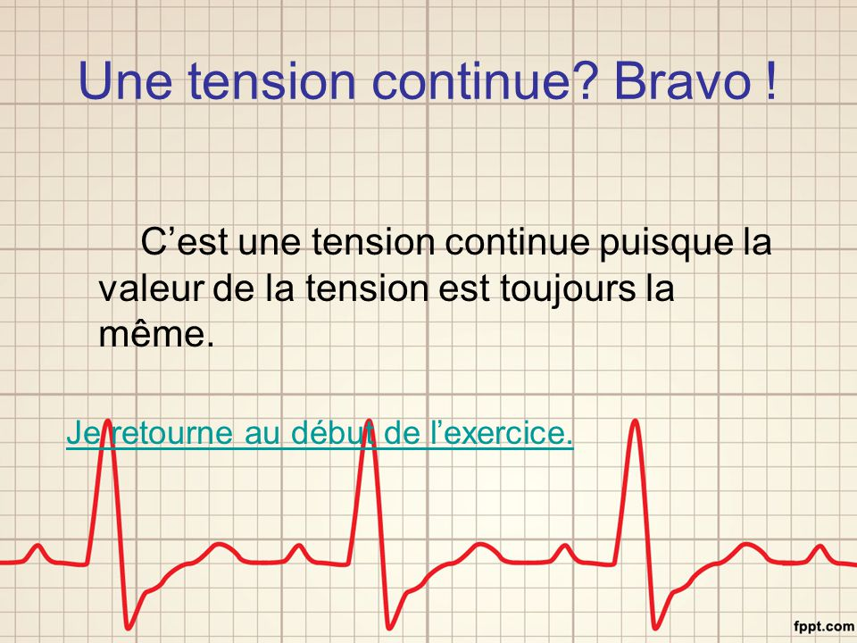 Une tension continue Bravo !