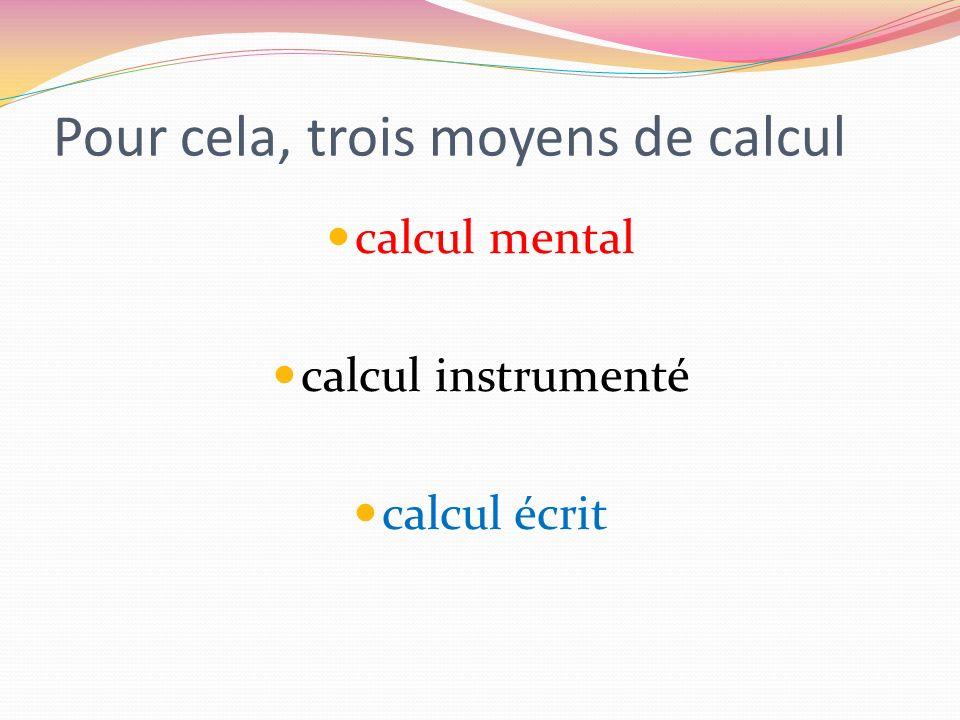 Pour cela, trois moyens de calcul