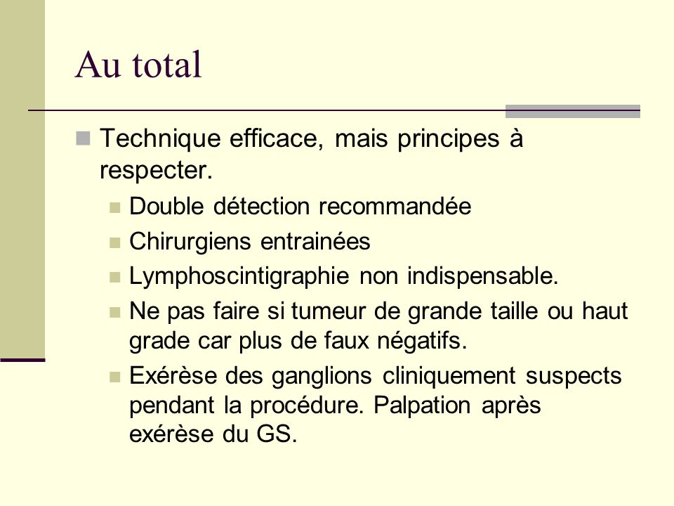 Au total Technique efficace, mais principes à respecter.