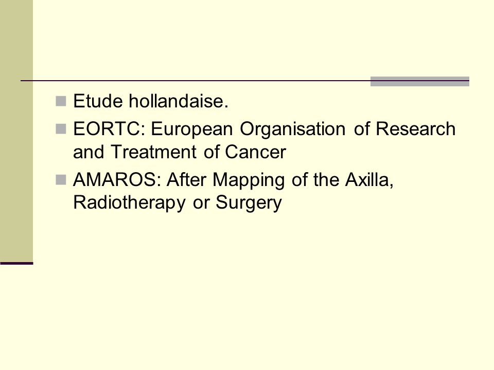 Etude hollandaise. EORTC: European Organisation of Research and Treatment of Cancer.