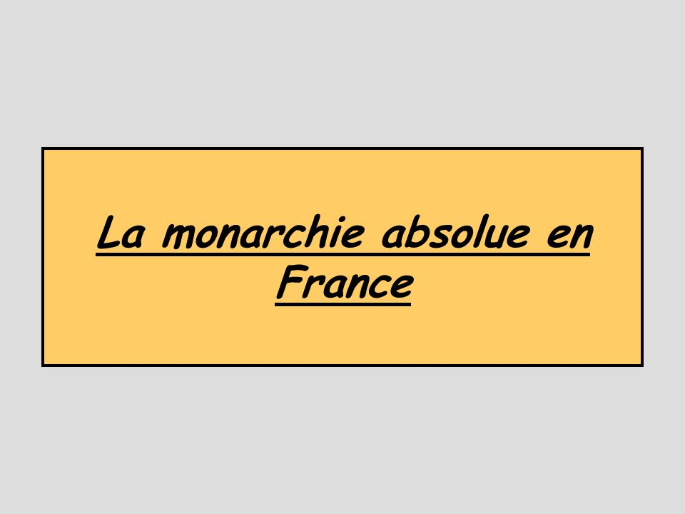 La monarchie absolue en France