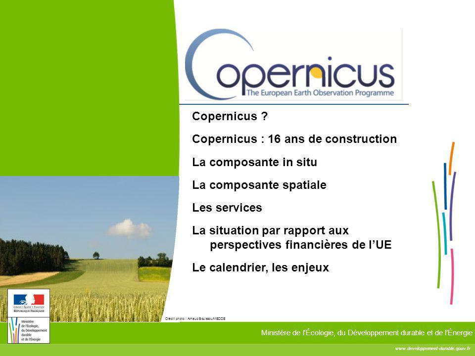 Copernicus Copernicus : 16 ans de construction. La composante in situ. La composante spatiale. Les services.