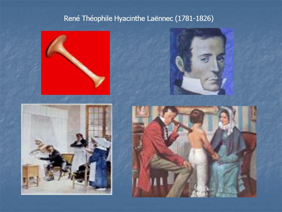 René Théophile Hyacinthe Laënnec (1781-1826)