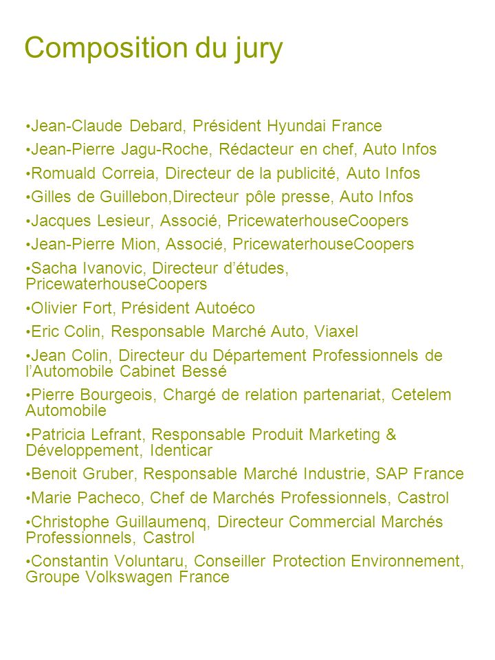 Composition du jury Jean-Claude Debard, Président Hyundai France