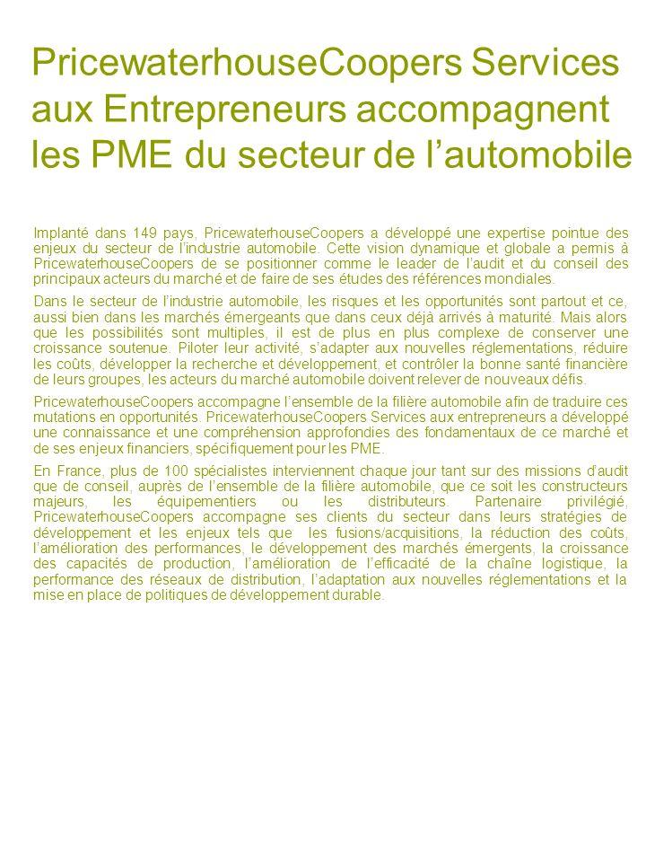 25/03/2017 PricewaterhouseCoopers Services aux Entrepreneurs accompagnent les PME du secteur de l'automobile.