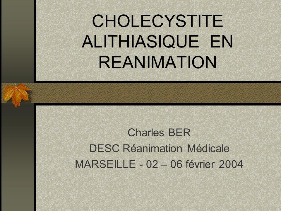 CHOLECYSTITE ALITHIASIQUE EN REANIMATION
