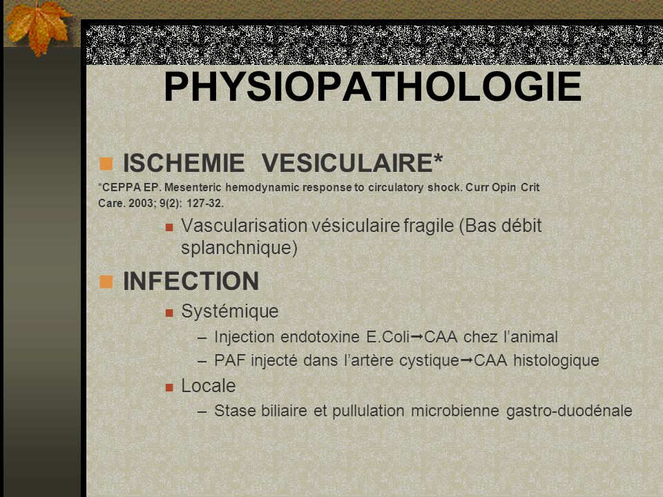 PHYSIOPATHOLOGIE ISCHEMIE VESICULAIRE* INFECTION