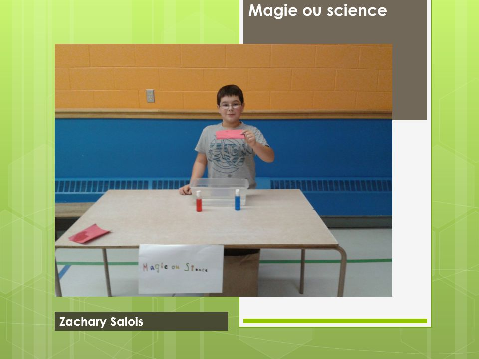 Magie ou science Zachary Salois
