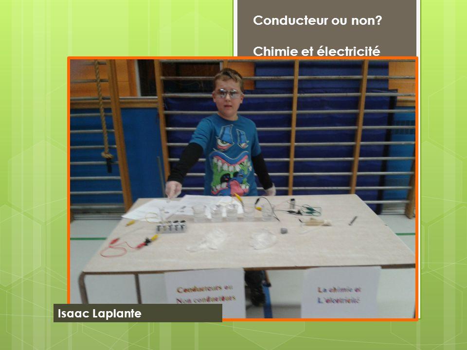 Conducteur ou non Chimie et électricité Isaac Laplante