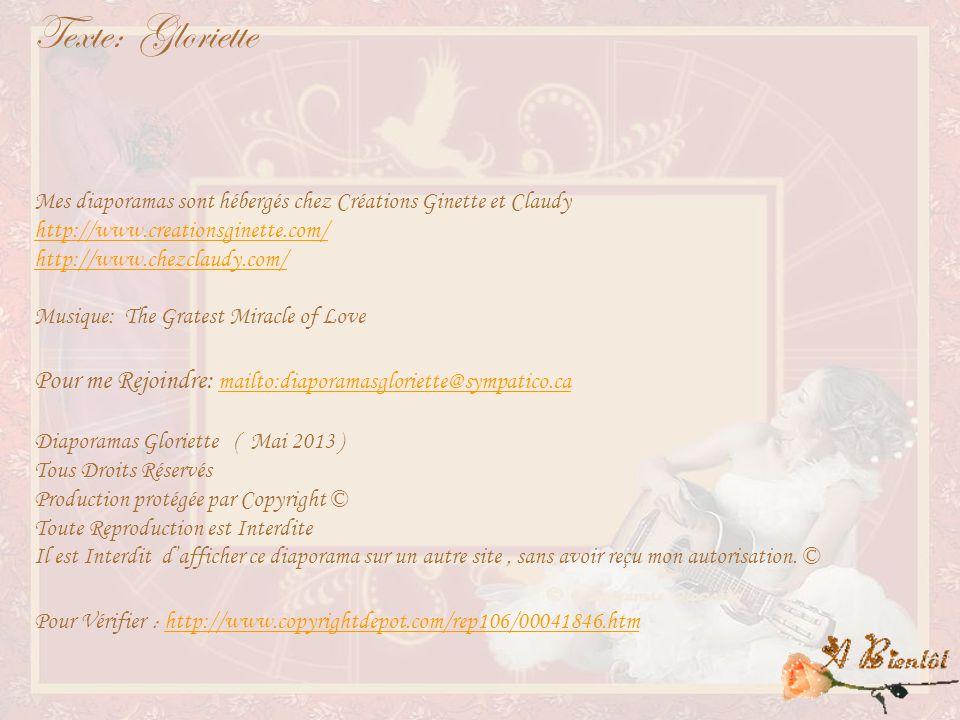 Texte: Gloriette Mes diaporamas sont hébergés chez Créations Ginette et Claudy. http://www.creationsginette.com/