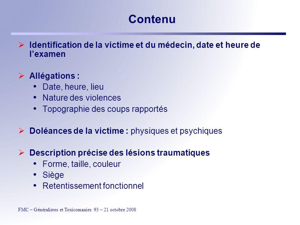 Contenu Identification de la victime et du médecin, date et heure de l'examen. Allégations : Date, heure, lieu.