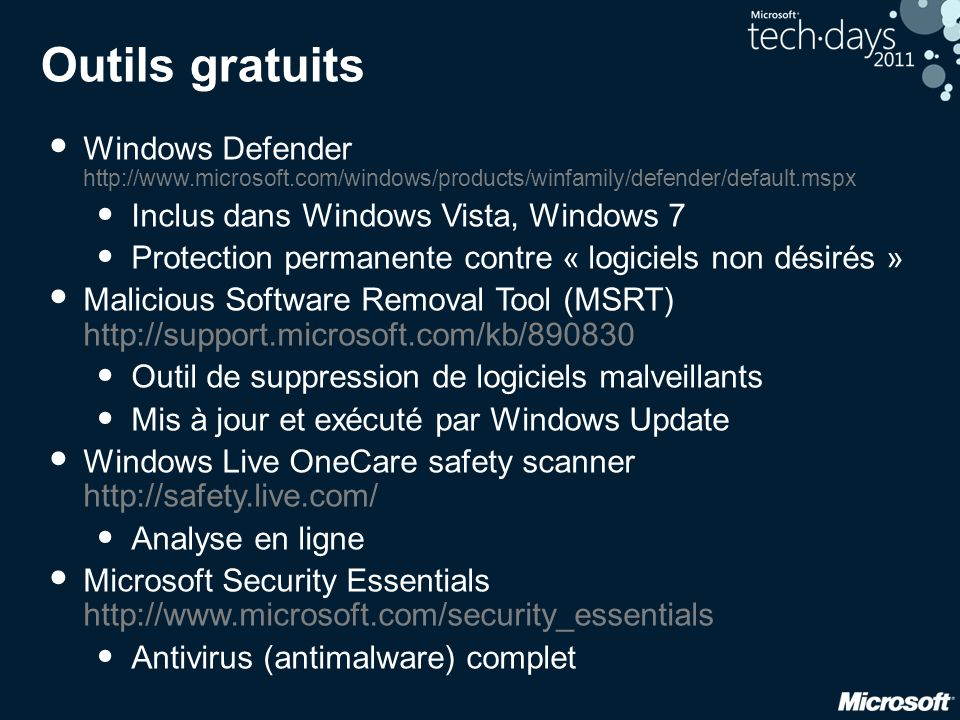 Outils gratuits Windows Defender http://www.microsoft.com/windows/products/winfamily/defender/default.mspx.