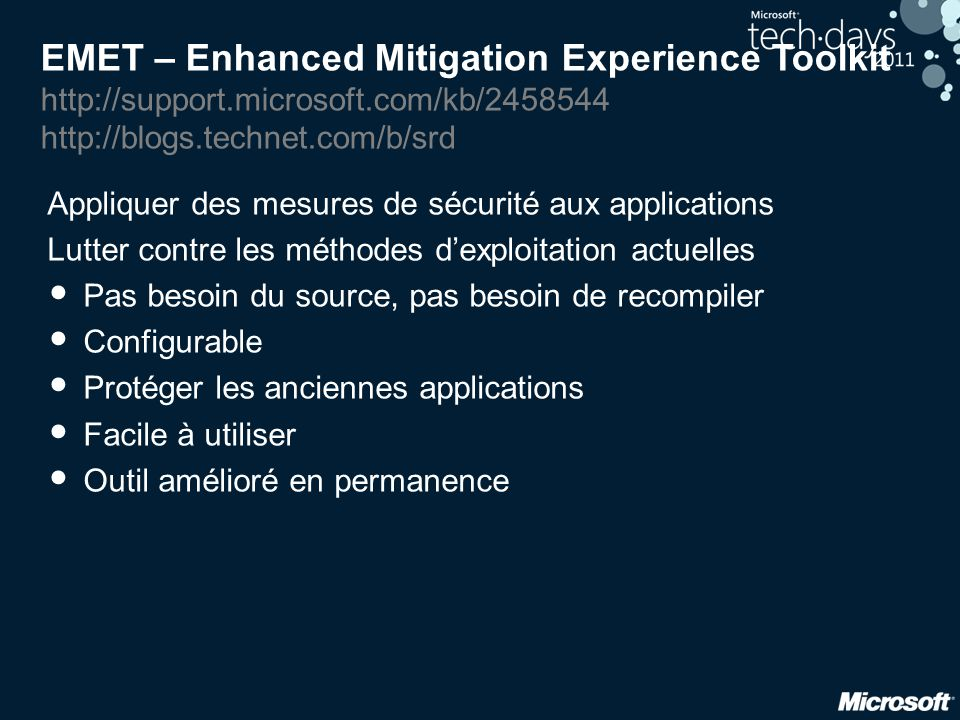 EMET – Enhanced Mitigation Experience Toolkit http://support.microsoft.com/kb/2458544 http://blogs.technet.com/b/srd