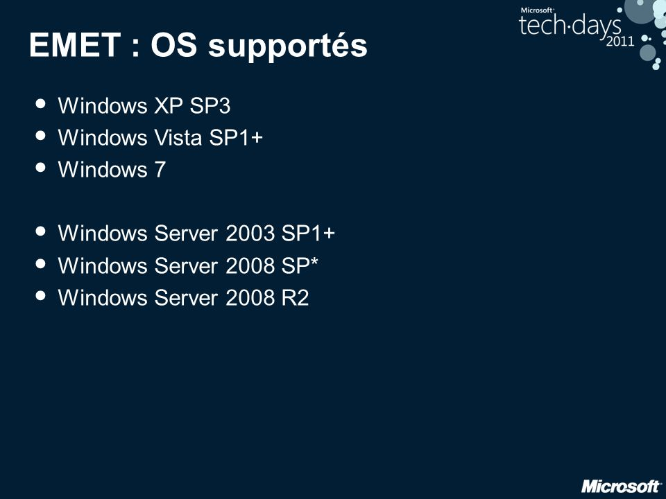 EMET : OS supportés Windows XP SP3 Windows Vista SP1+ Windows 7
