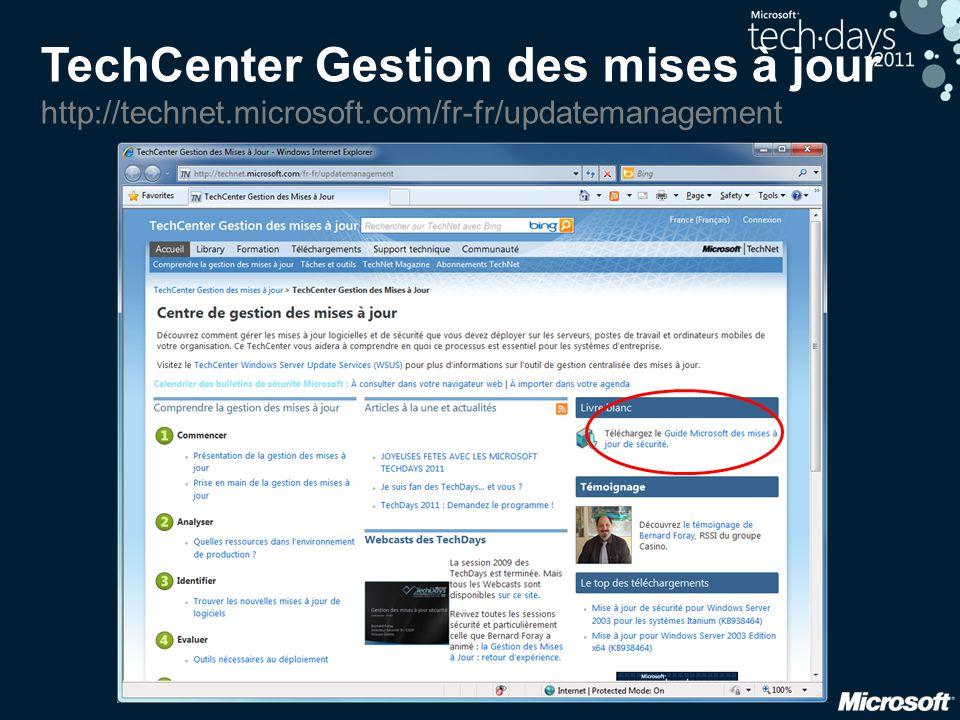 TechCenter Gestion des mises à jour http://technet. microsoft