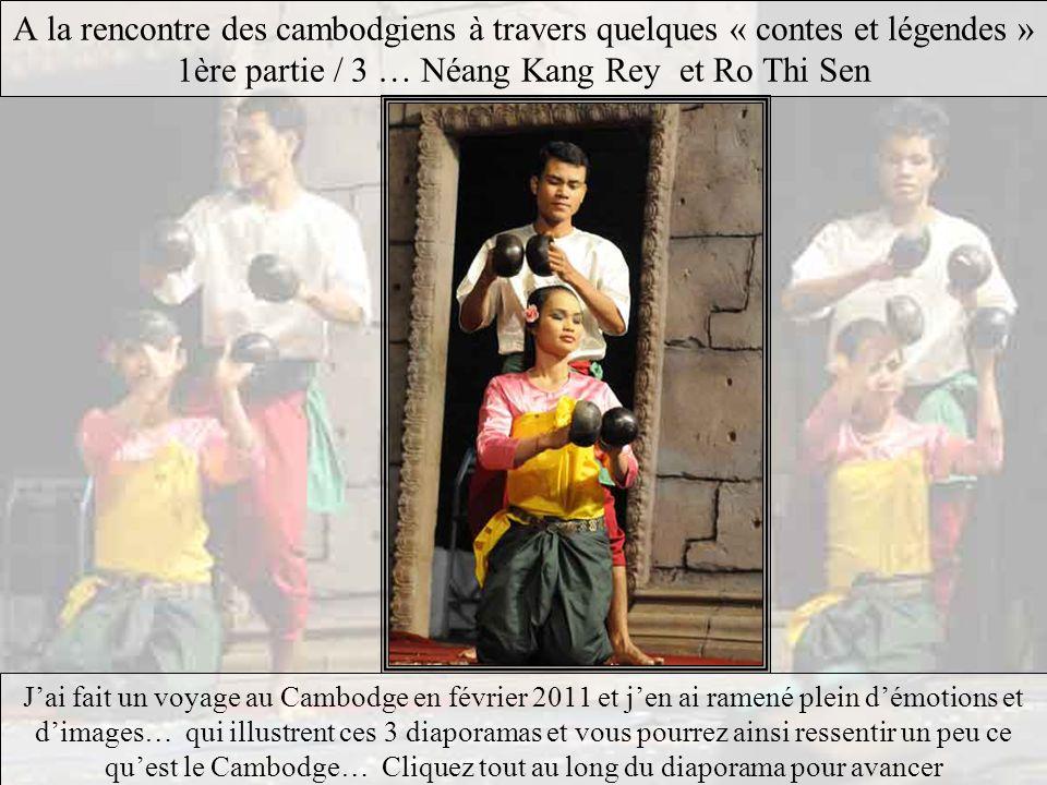 A la rencontre des cambodgiens à travers quelques « contes et légendes » 1ère partie / 3 … Néang Kang Rey et Ro Thi Sen