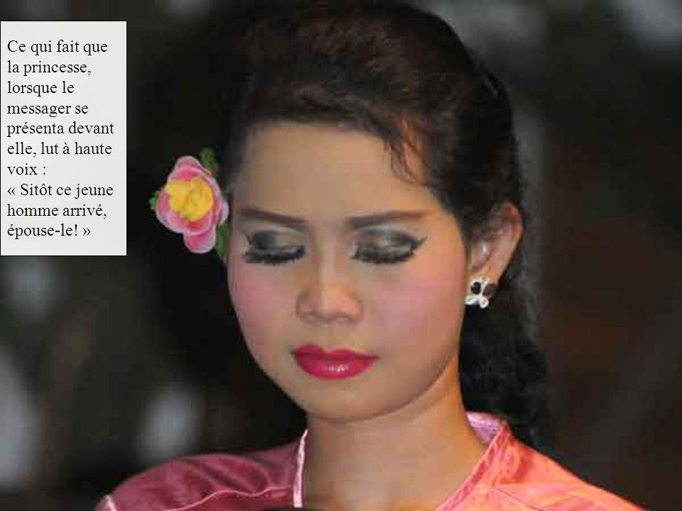 Ce qui fait que la princesse, lorsque le messager se présenta devant elle, lut à haute voix : « Sitôt ce jeune homme arrivé, épouse-le.