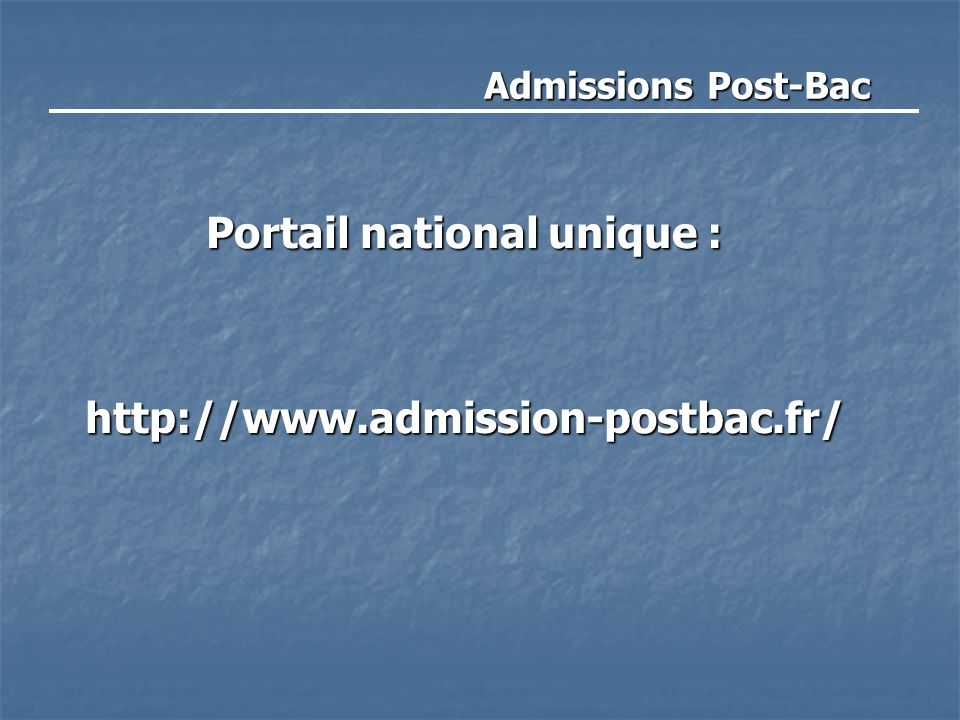 Portail national unique : http://www.admission-postbac.fr/