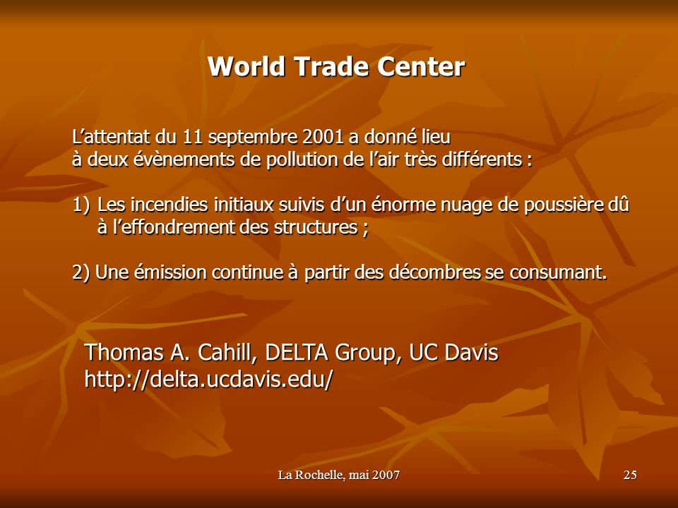 World Trade Center Thomas A. Cahill, DELTA Group, UC Davis